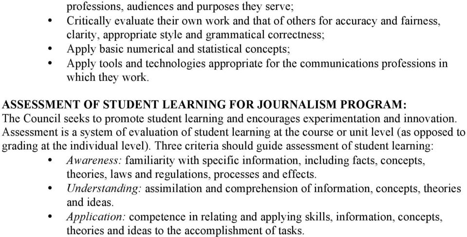 ASSESSMENT OF STUDENT LEARNING FOR JOURNALISM PROGRAM: The Council seeks to promote student learning and encourages experimentation and innovation.