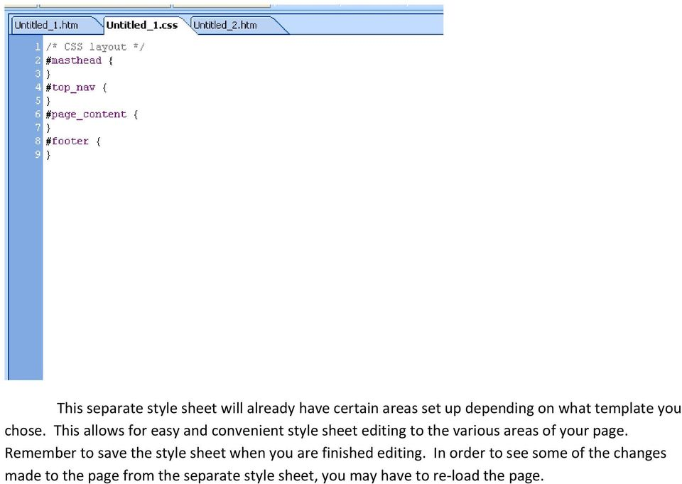 This allows for easy and convenient style sheet editing to the various areas of your page.