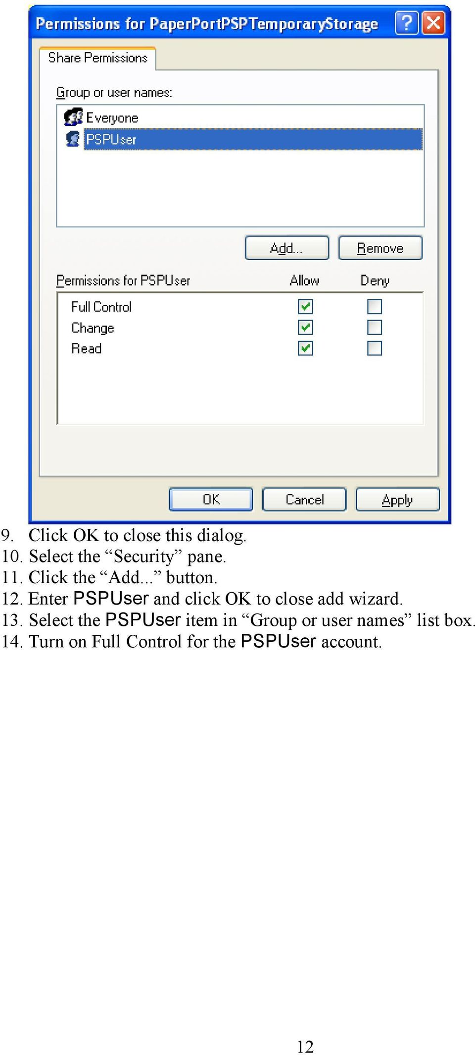 Enter PSPUser and click OK to close add wizard. 13.