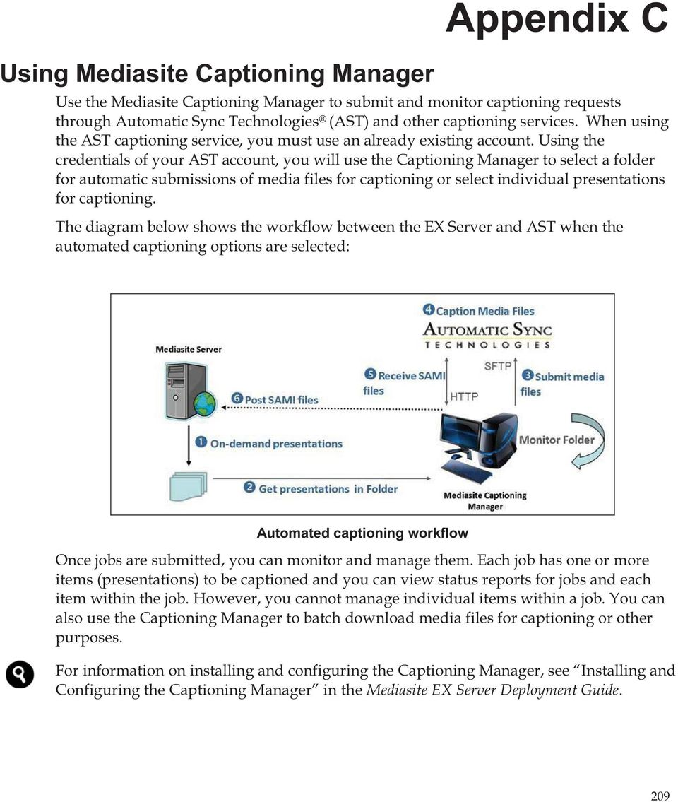 Using the credentials of your AST account, you will use the Captioning Manager to select a folder for automatic submissions of media files for captioning or select individual presentations for