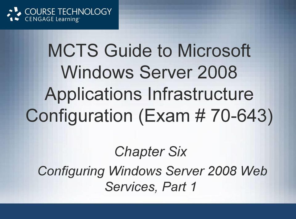 Configuration (Exam # 70-643) Chapter Six
