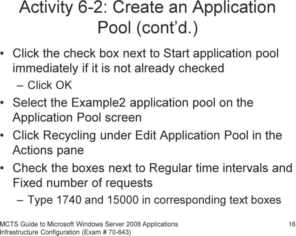 Select the Example2 application pool on the Application Pool screen Click Recycling under Edit