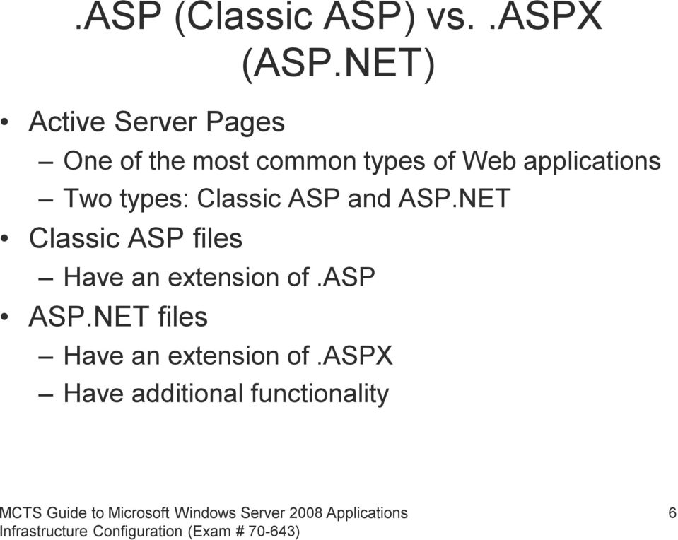 applications Two types: Classic ASP and ASP.