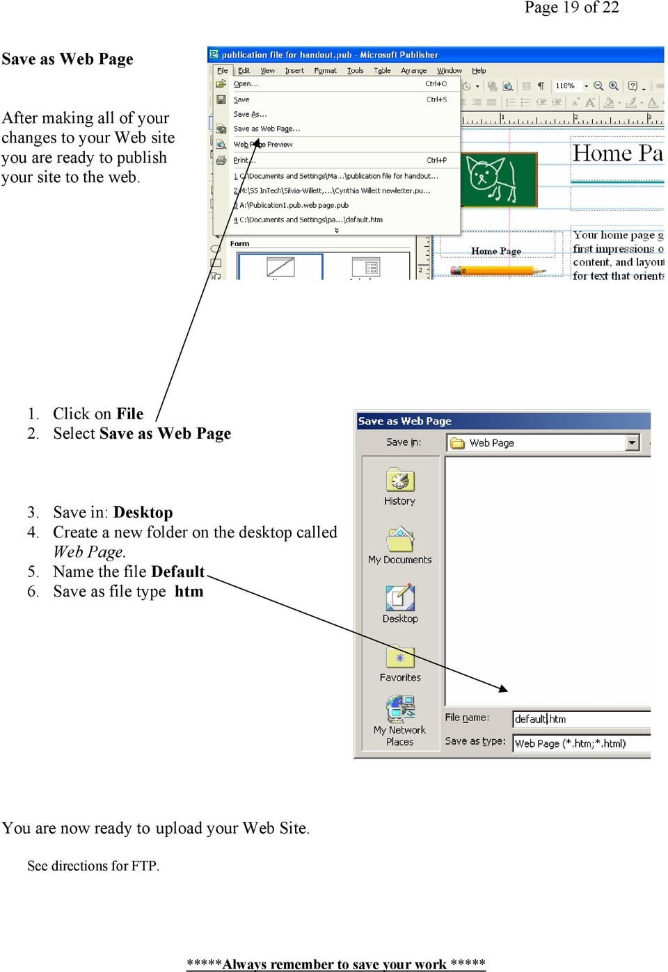 Save in: Desktop 4. Create a new folder on the desktop called Web Page. 5.