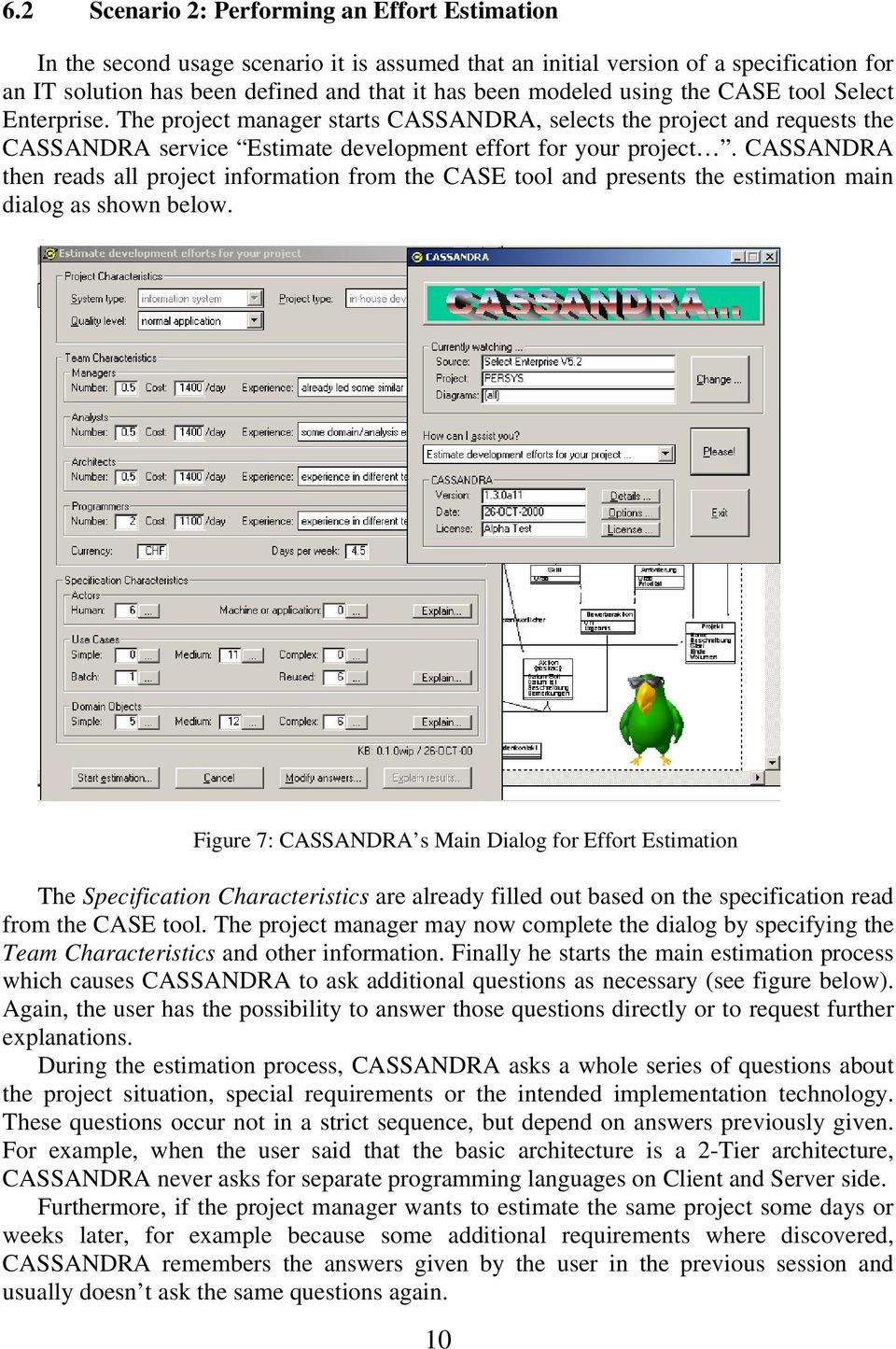 CASSANDRA then reads all project information from the CASE tool and presents the estimation main dialog as shown below.