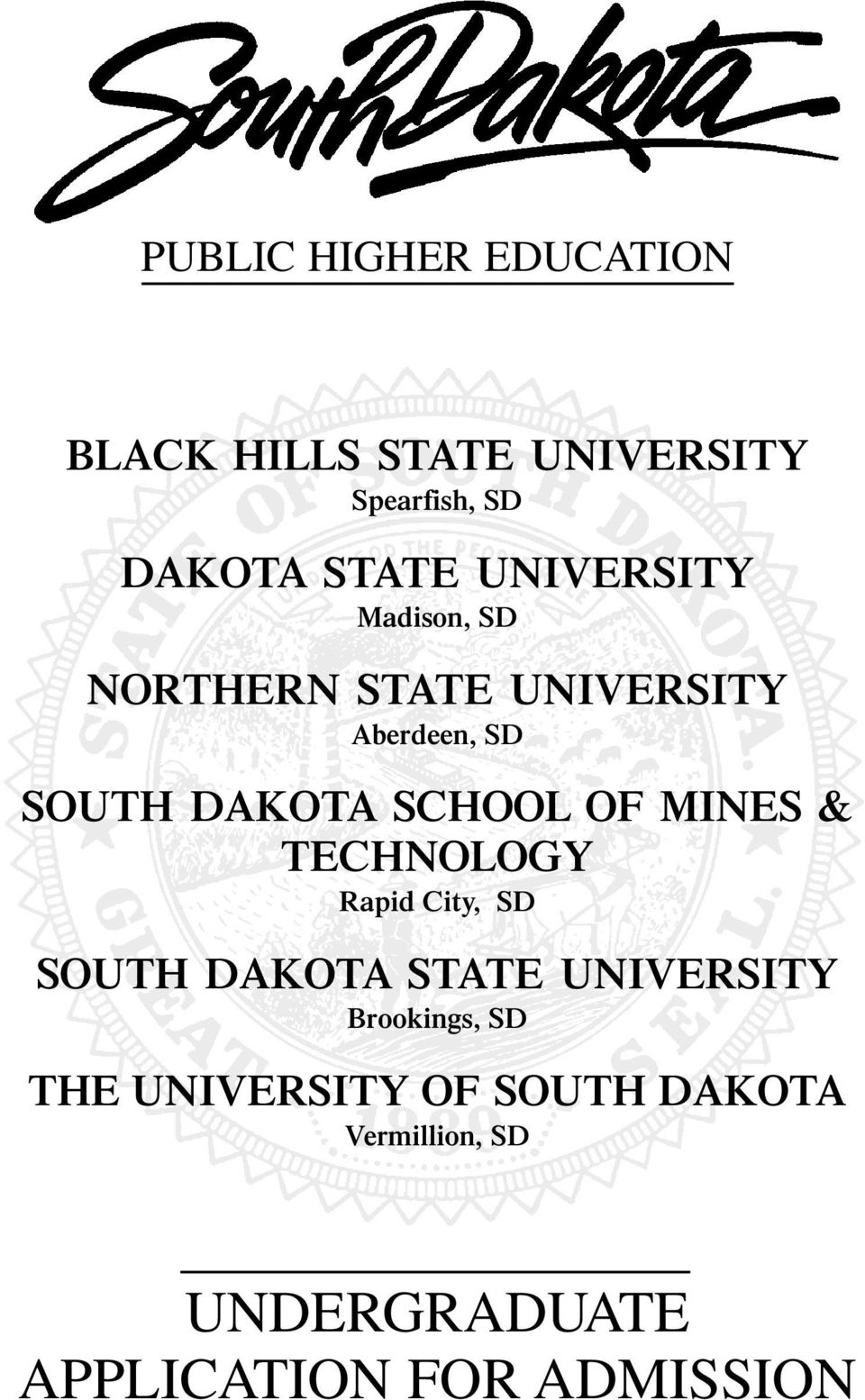 OF MINES & TECHNOLOGY Rapid City, SD SOUTH DAKOTA STATE UNIVERSITY Brookings, SD