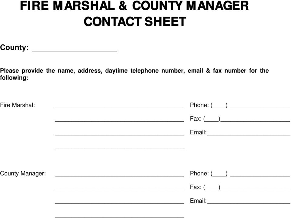 & fax number for the following: Fire Marshal: Phone: ( )