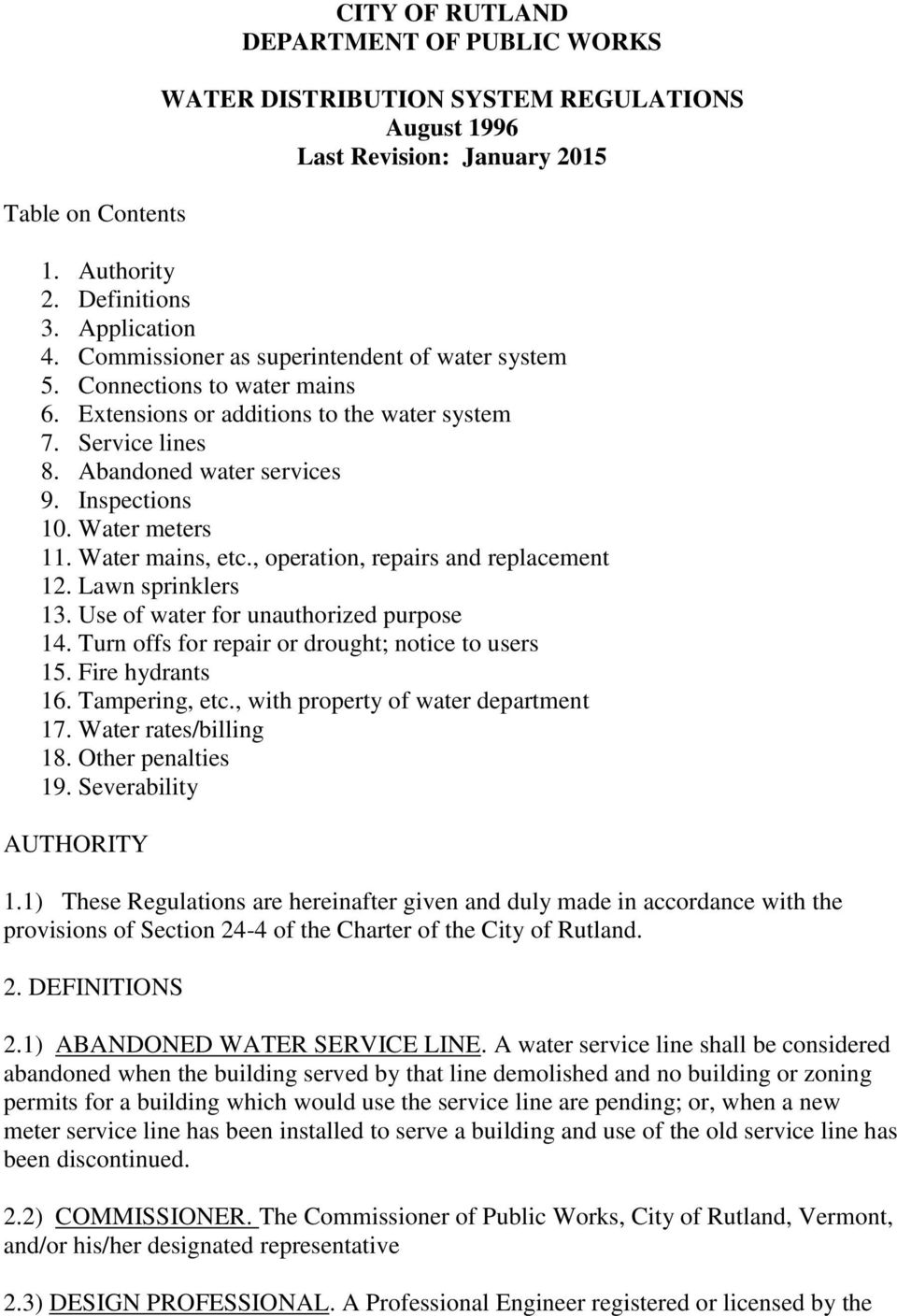 Water meters 11. Water mains, etc., operation, repairs and replacement 12. Lawn sprinklers 13. Use of water for unauthorized purpose 14. Turn offs for repair or drought; notice to users 15.