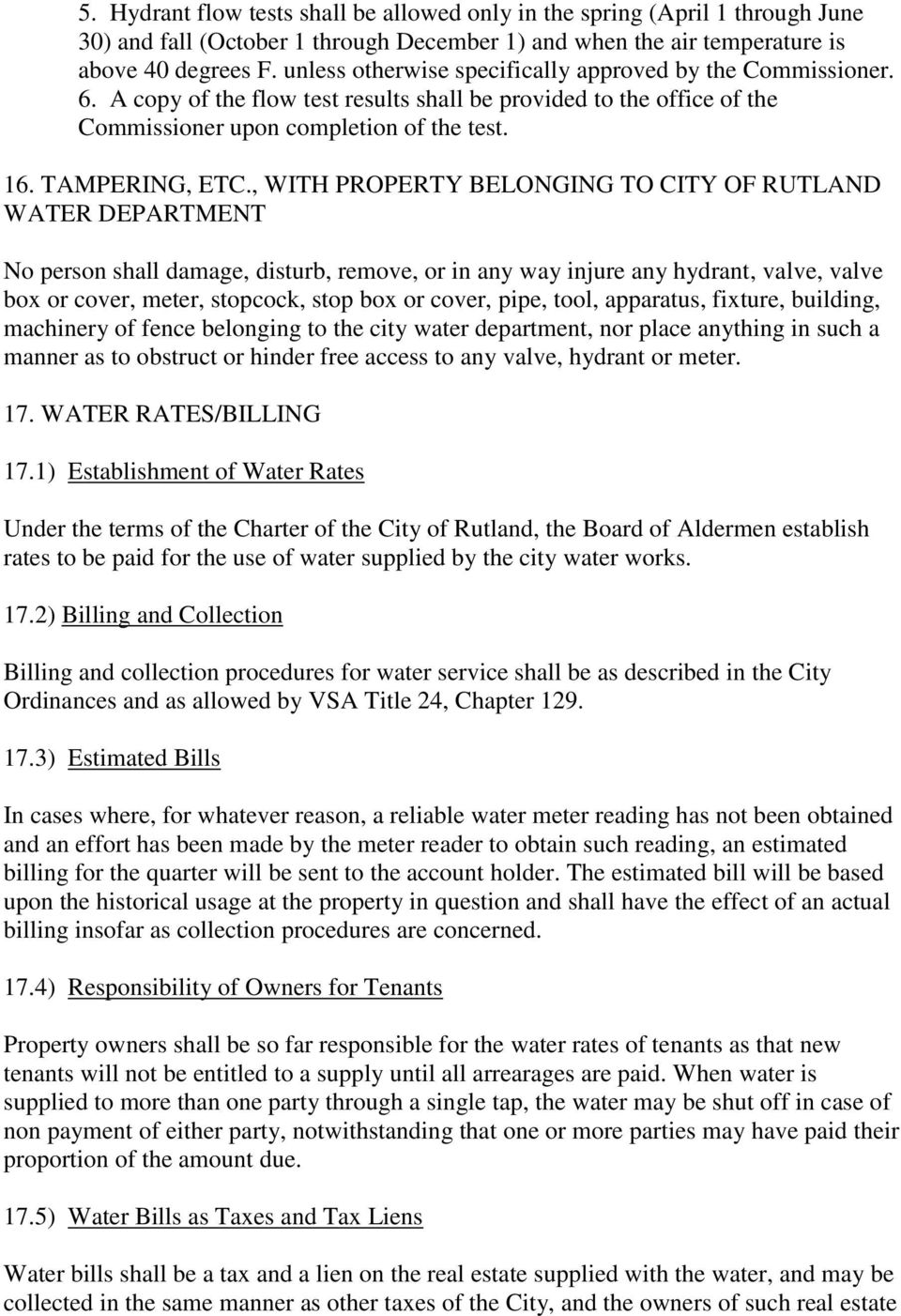 , WITH PROPERTY BELONGING TO CITY OF RUTLAND WATER DEPARTMENT No person shall damage, disturb, remove, or in any way injure any hydrant, valve, valve box or cover, meter, stopcock, stop box or cover,