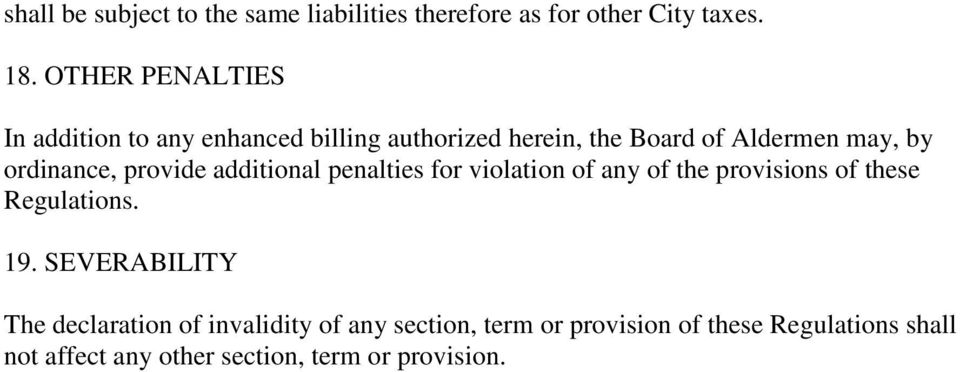 ordinance, provide additional penalties for violation of any of the provisions of these Regulations. 19.