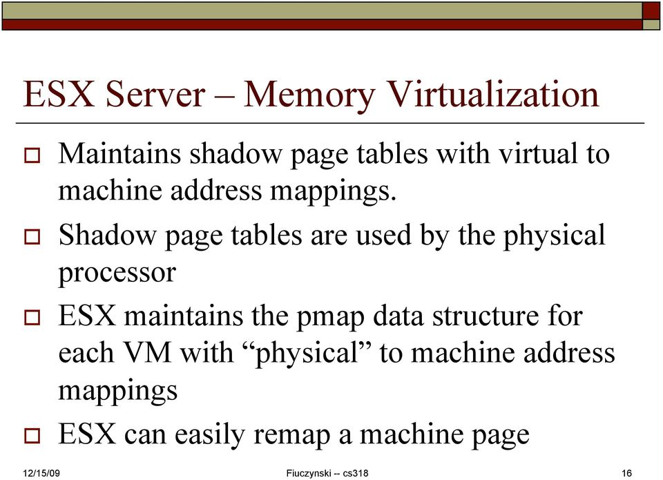 Shadow page tables are used by the physical processor ESX maintains the