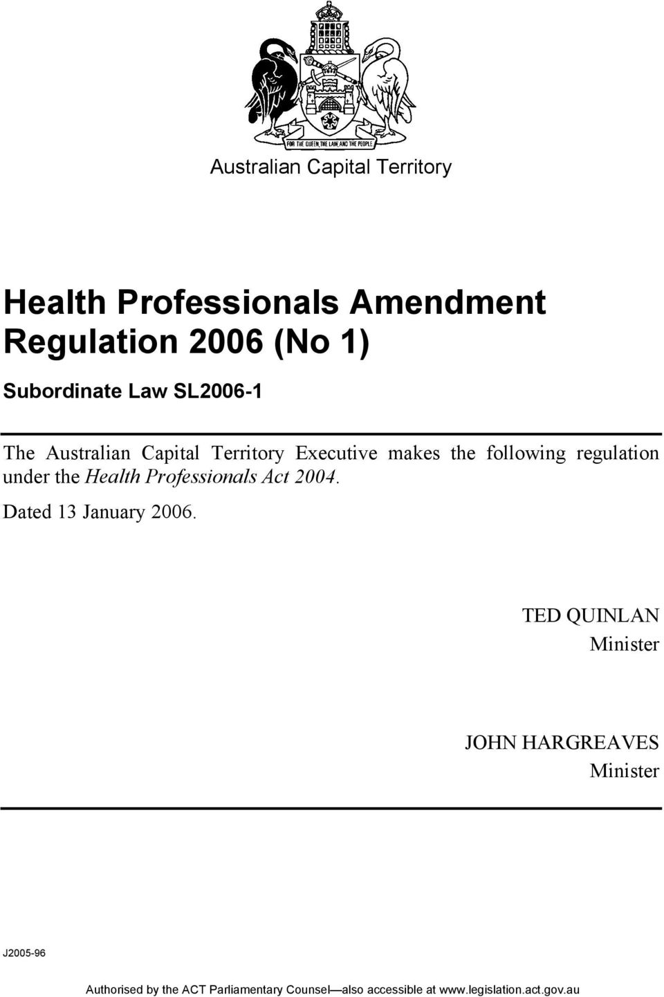 Executive makes the following regulation under the Health Professionals