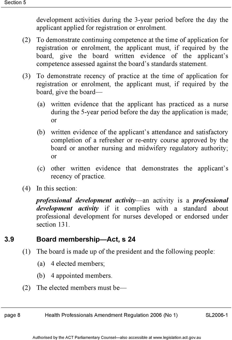 competence assessed against the board s standards statement.