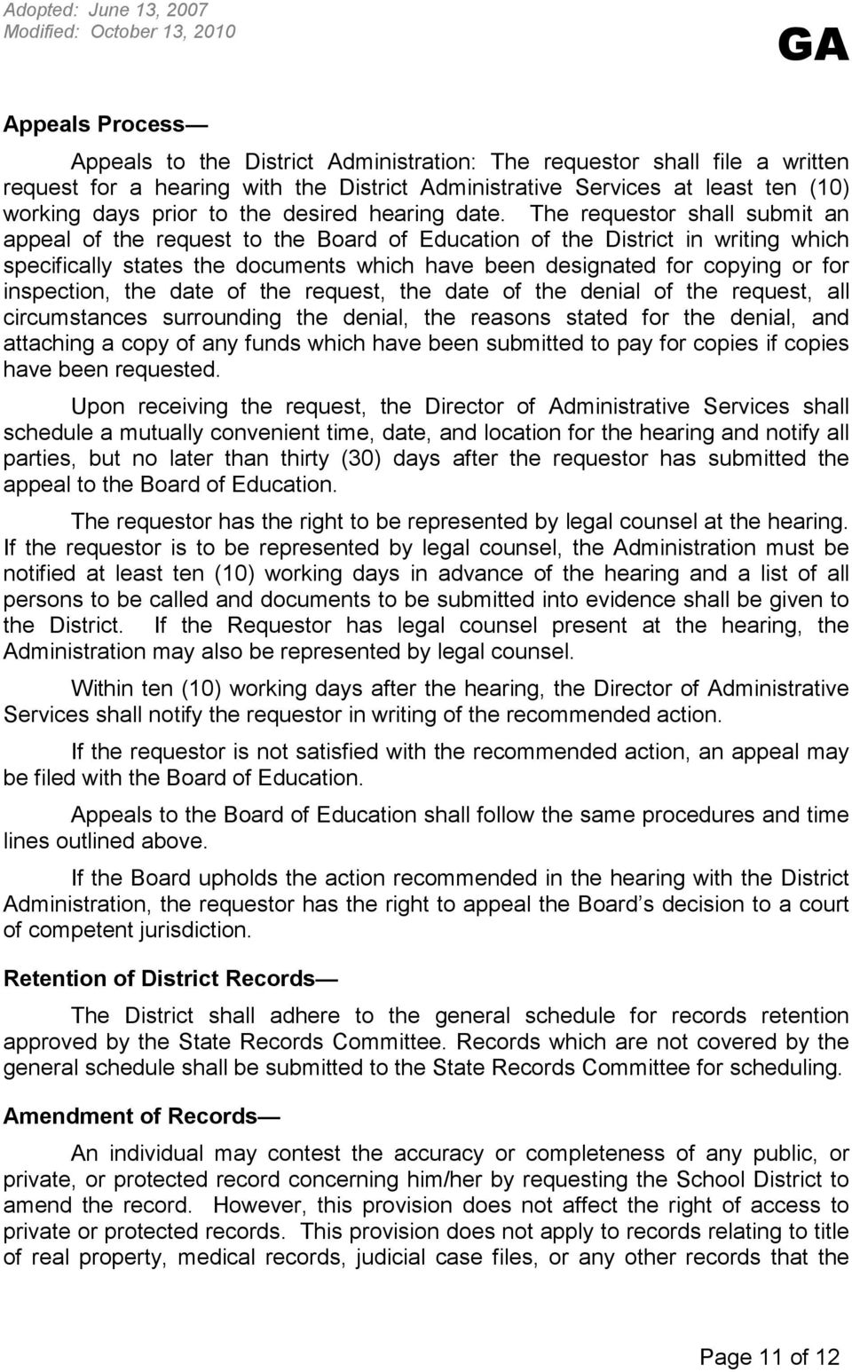 The requestor shall submit an appeal of the request to the Board of Education of the District in writing which specifically states the documents which have been designated for copying or for