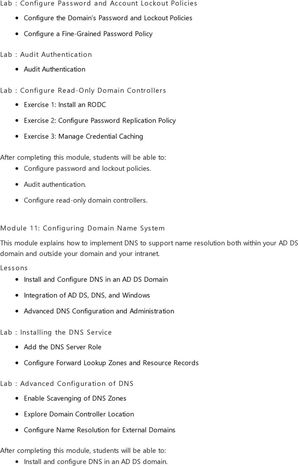 Audit authentication. Configure read-only domain controllers.