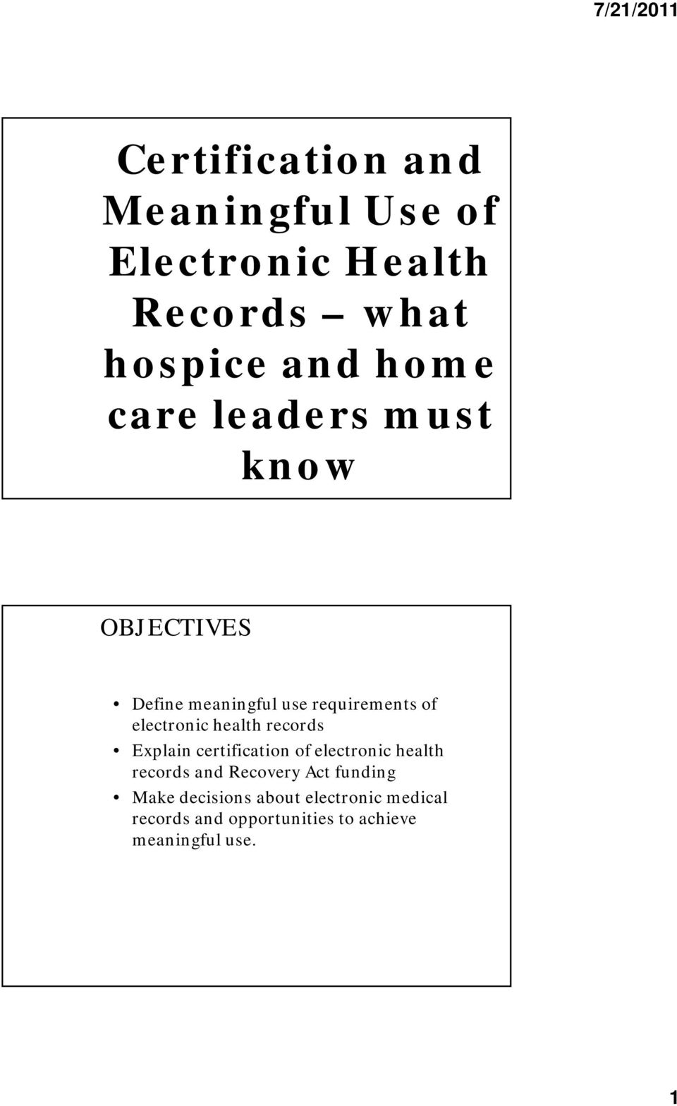 health records Explain certification of electronic health records and Recovery Act