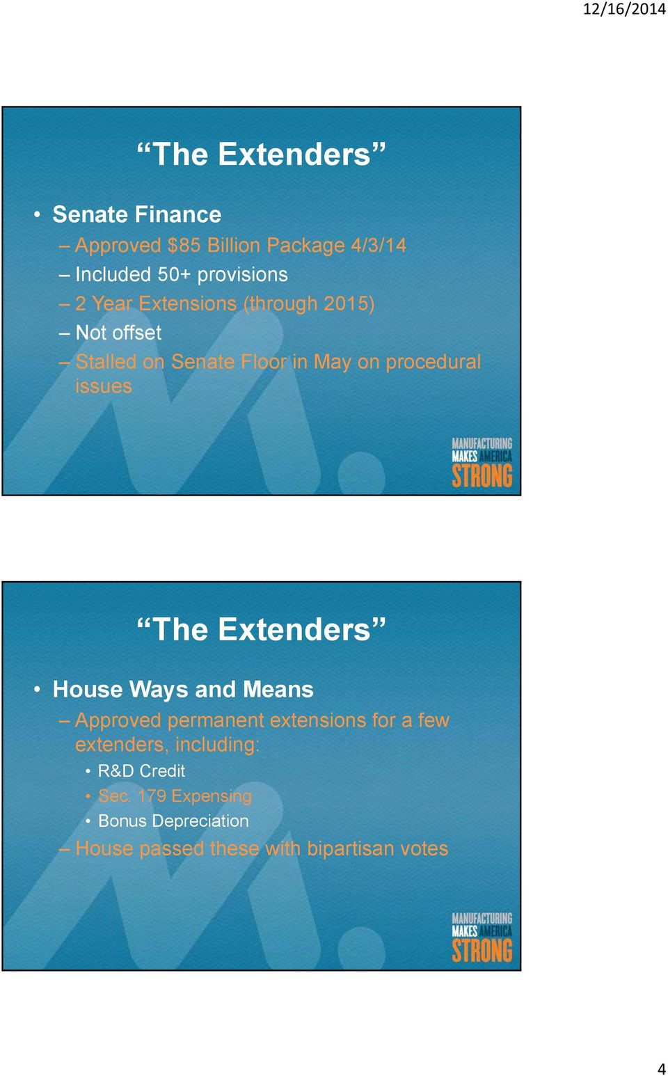 The Extenders House Ways and Means Approved permanent extensions for a few extenders,