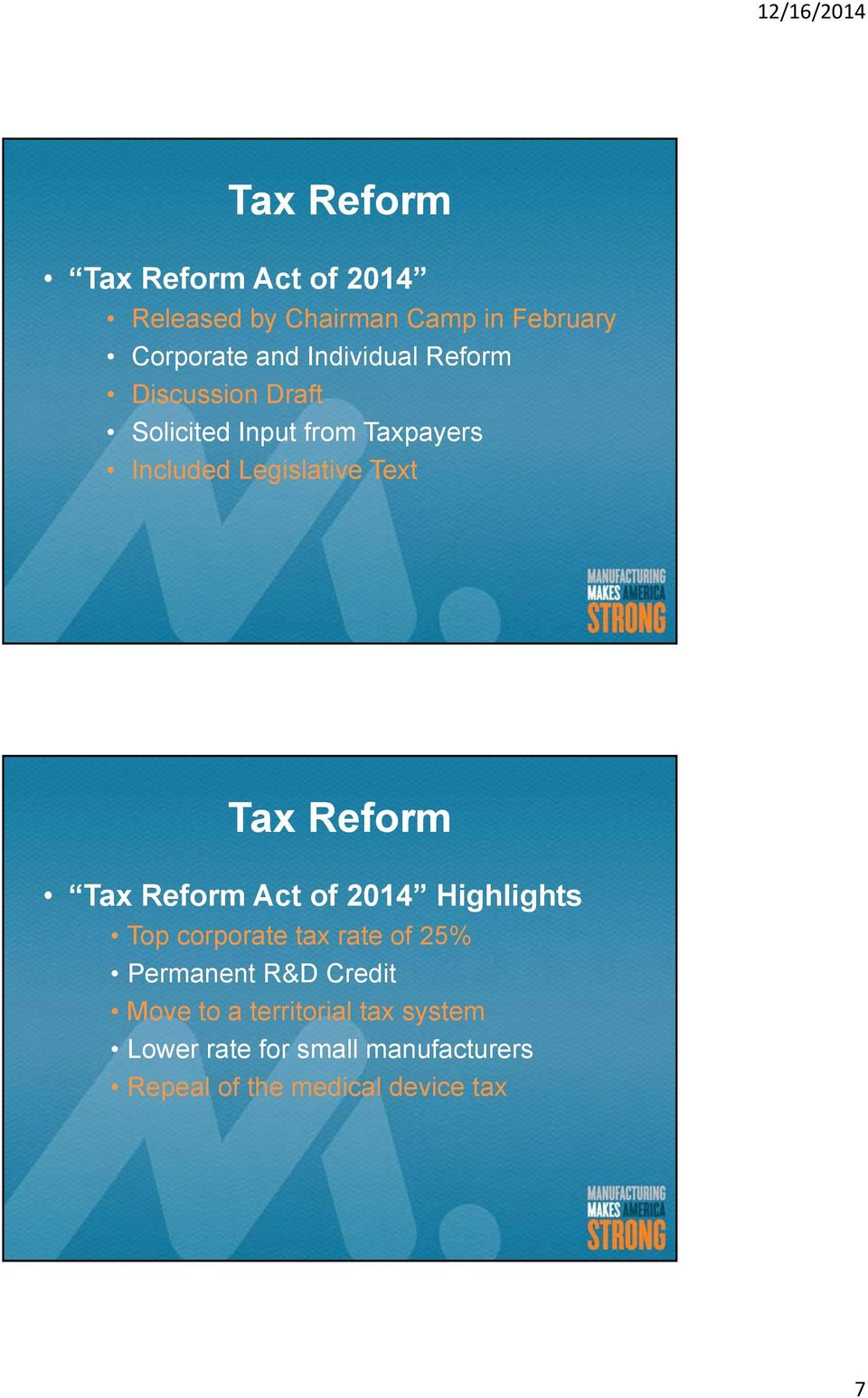 Tax Reform Tax Reform Act of 2014 Highlights Top corporate tax rate of 25% Permanent R&D