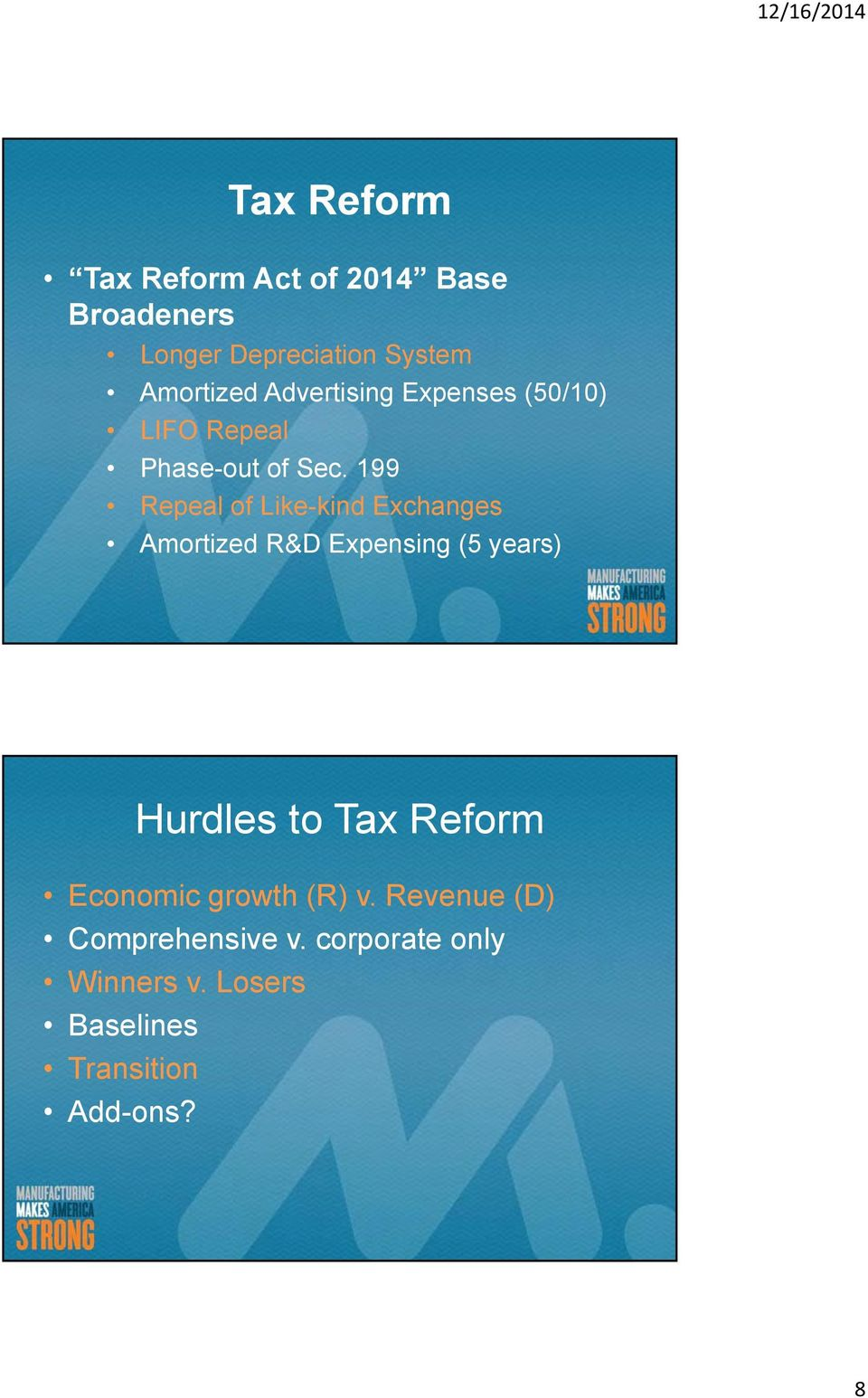 199 Repeal of Like-kind Exchanges Amortized R&D Expensing (5 years) Hurdles to Tax