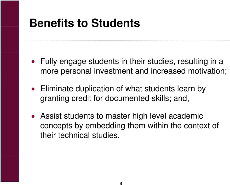 learn by granting credit for documented skills; and, Assist students to master high