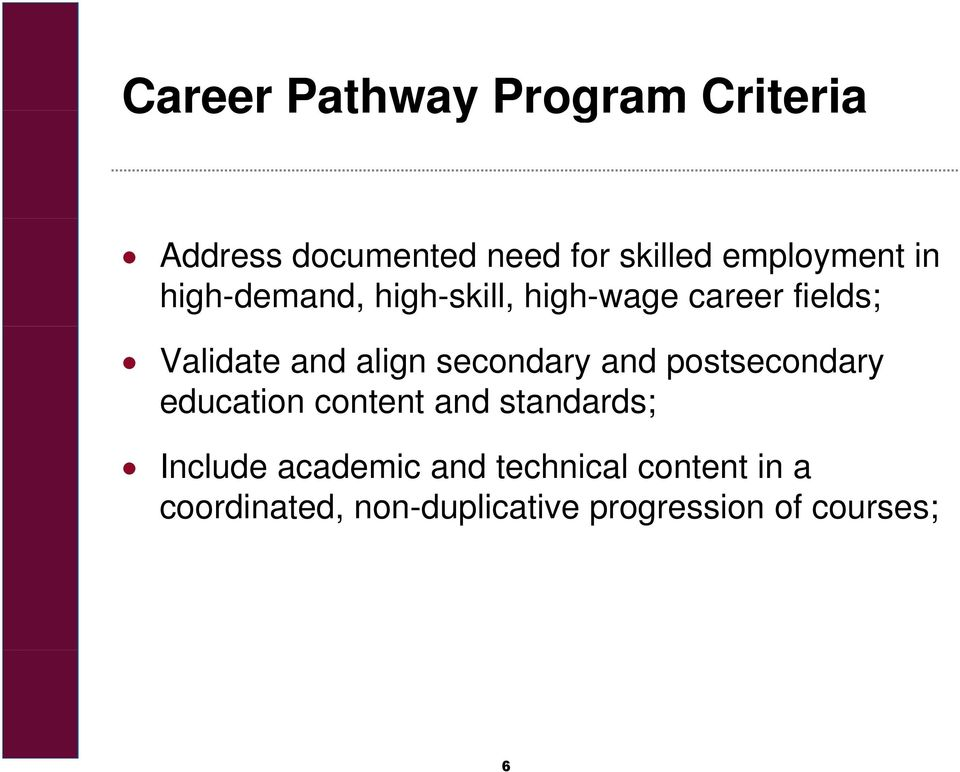 align secondary and postsecondary education content and standards; Include