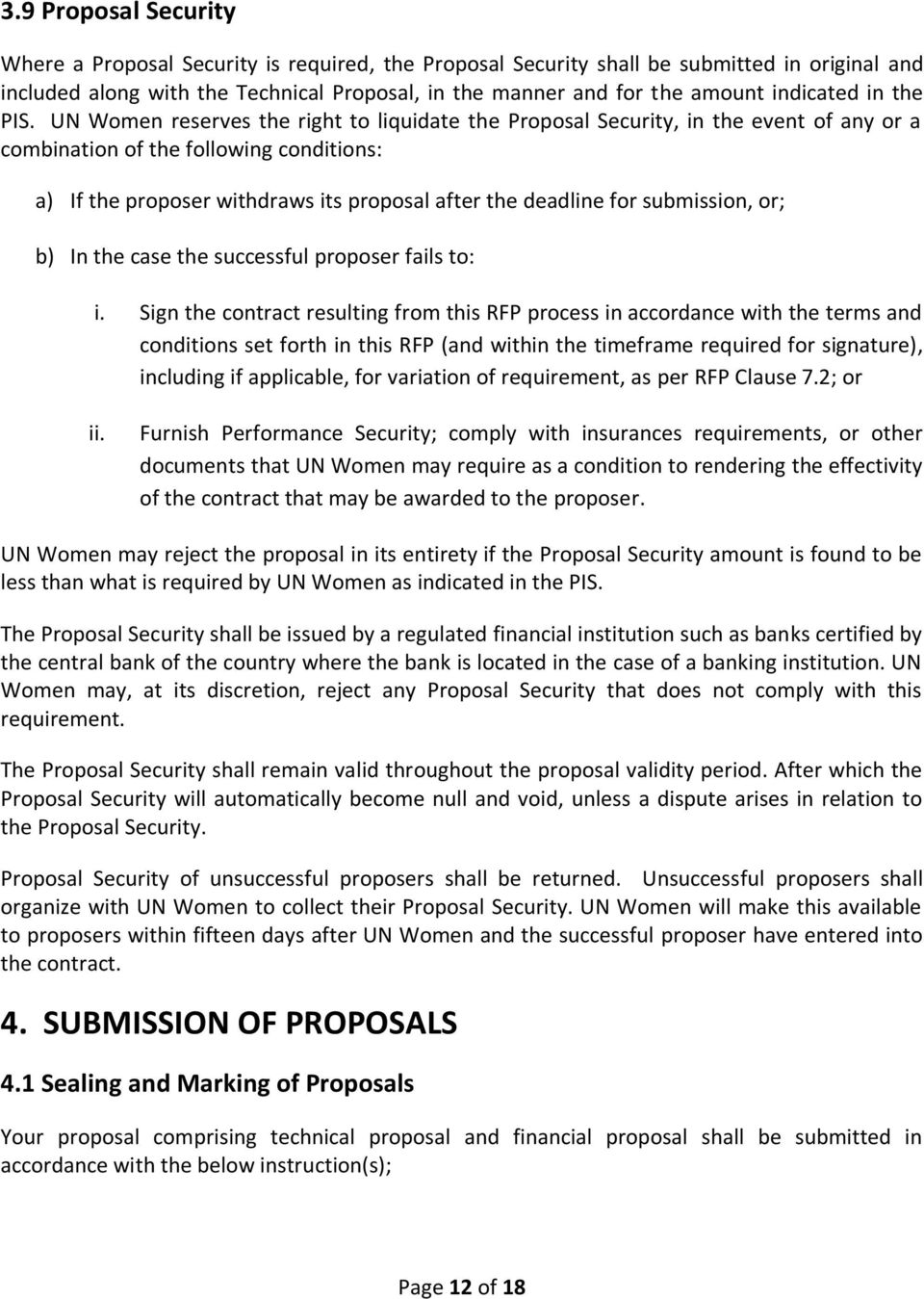 UN Women reserves the right to liquidate the Proposal Security, in the event of any or a combination of the following conditions: a) If the proposer withdraws its proposal after the deadline for