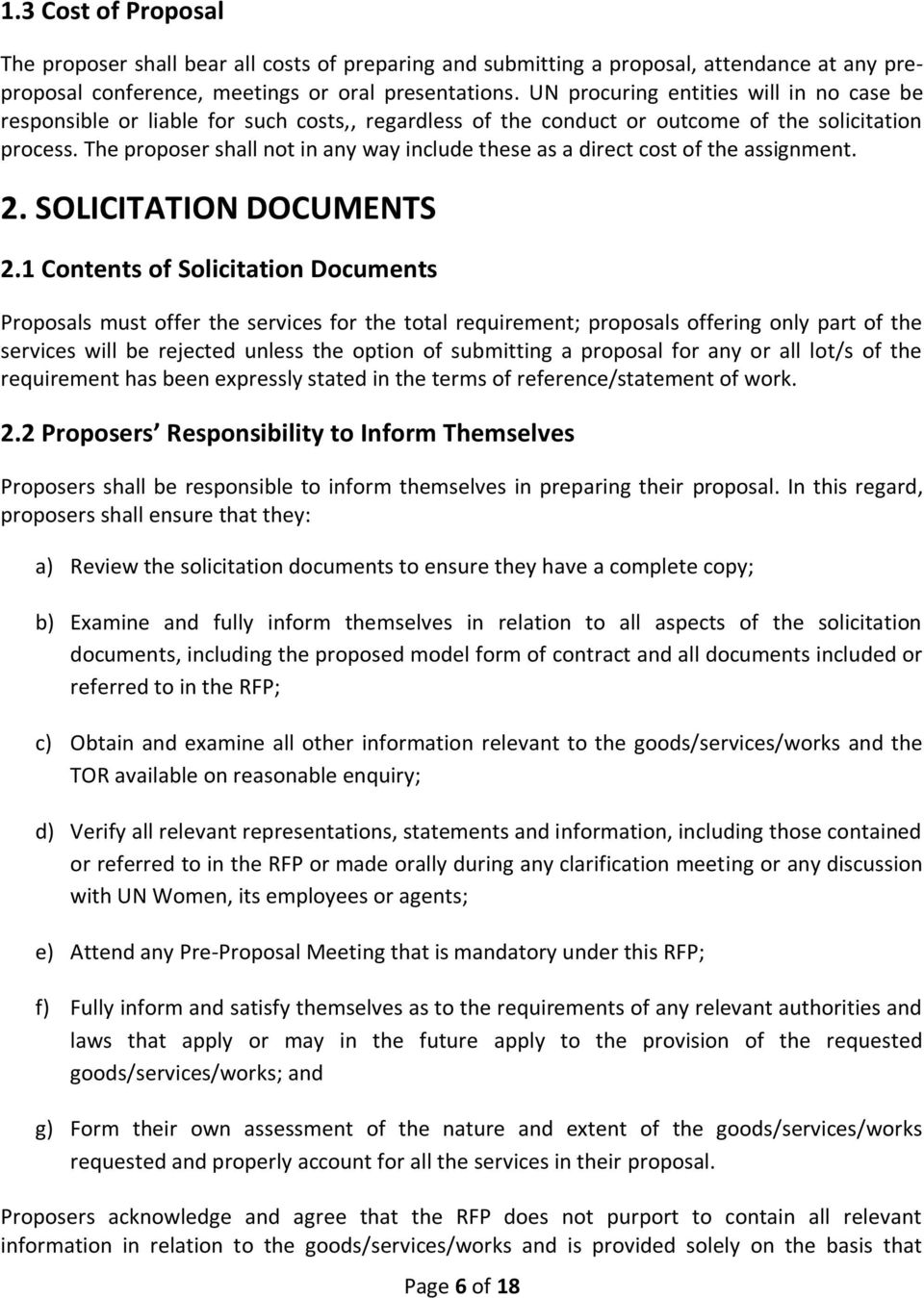 The proposer shall not in any way include these as a direct cost of the assignment. 2. SOLICITATION DOCUMENTS 2.
