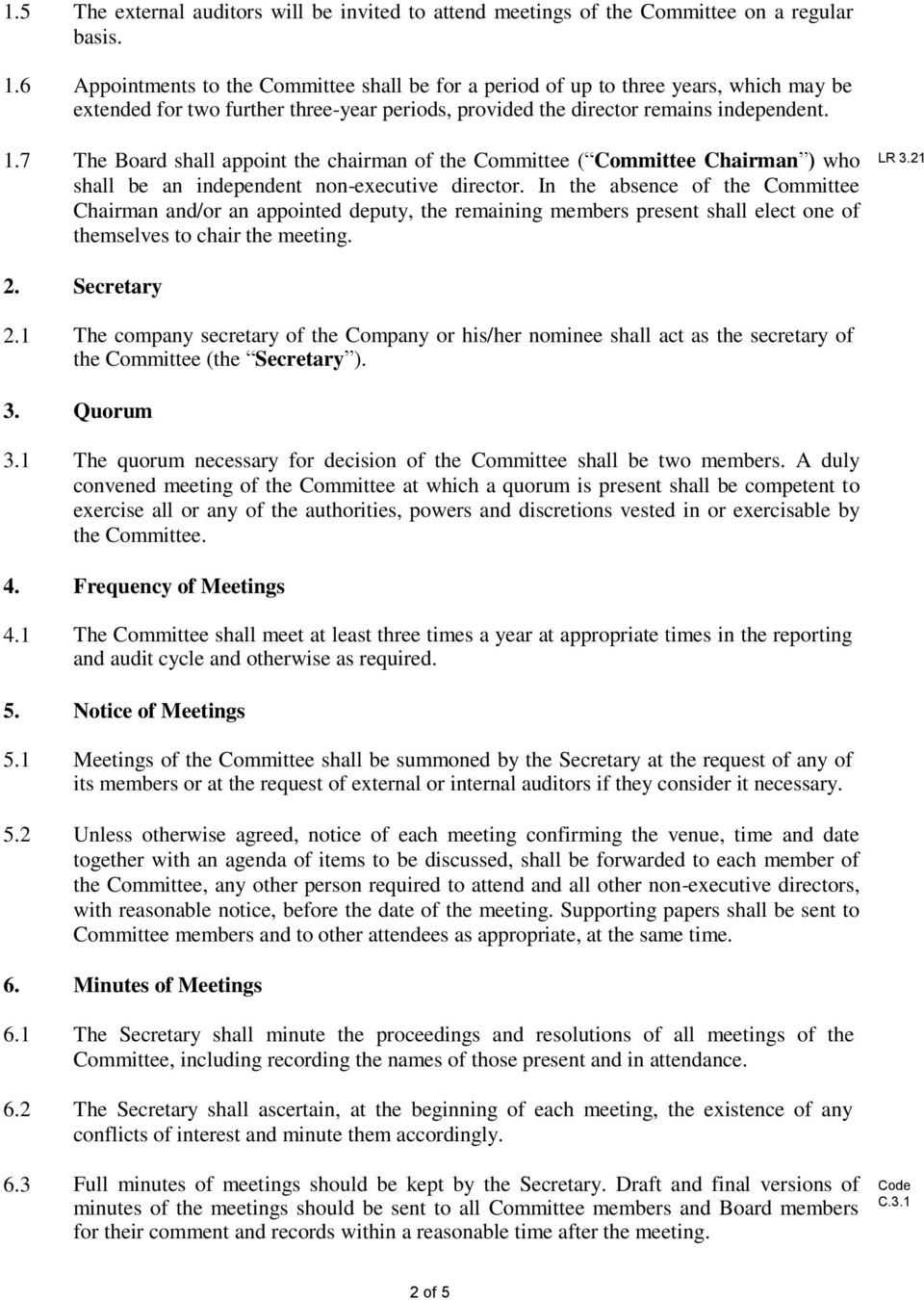 7 The Board shall appoint the chairman of the Committee ( Committee Chairman ) who shall be an independent non-executive director.