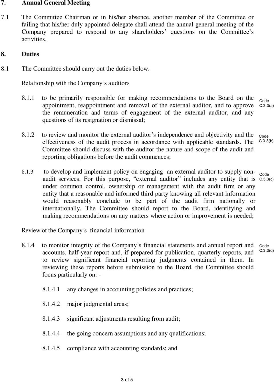 respond to any shareholders questions on the Committee s activities. 8. Duties 8.1