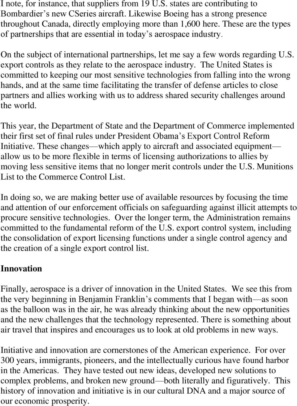On the subject of international partnerships, let me say a few words regarding U.S. export controls as they relate to the aerospace industry.