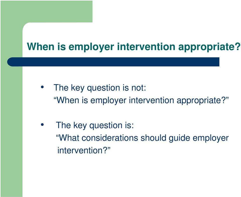 What considerations should guide employer