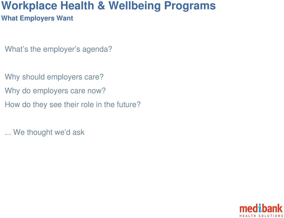 Why should employers care?
