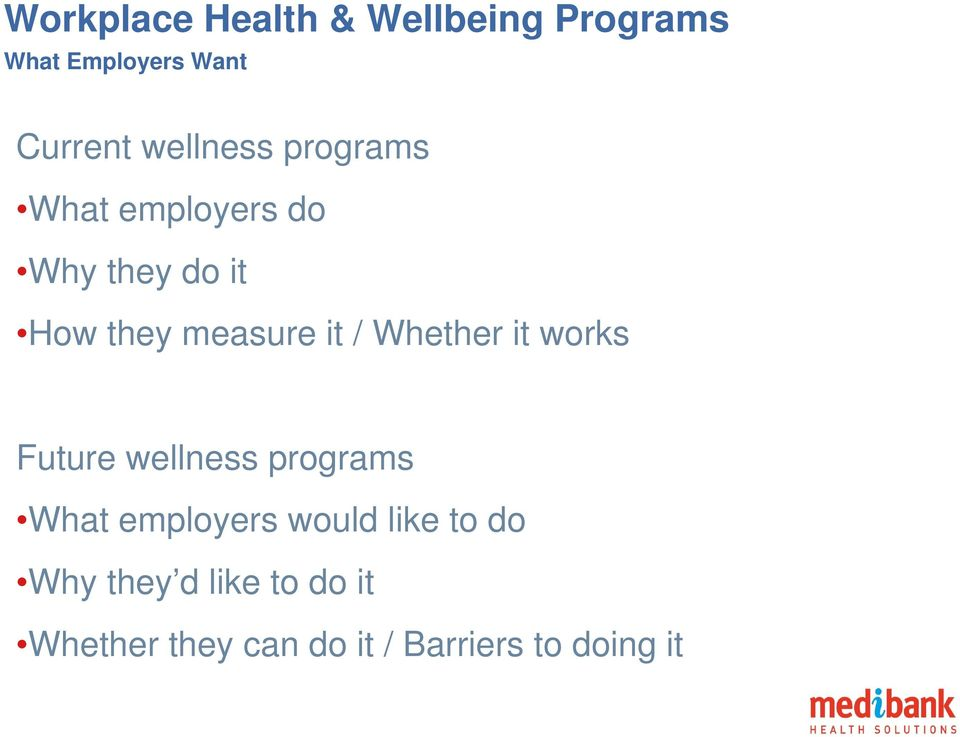 / Whether it works Future wellness programs What employers would like