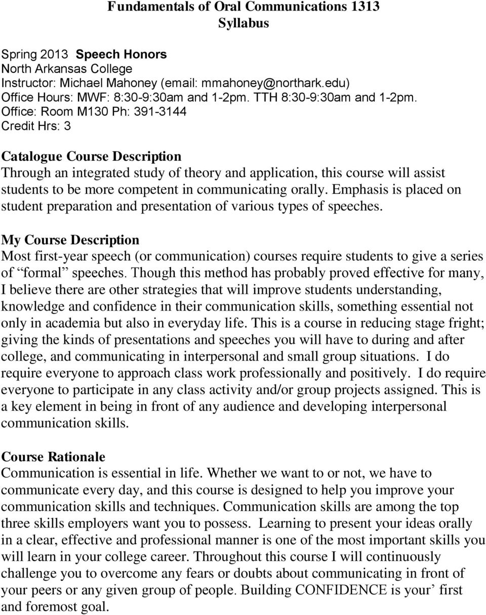 Office: Room M130 Ph: 391-3144 Credit Hrs: 3 Catalogue Course Description Through an integrated study of theory and application, this course will assist students to be more competent in communicating