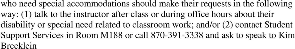 disability or special need related to classroom work; and/or (2) contact