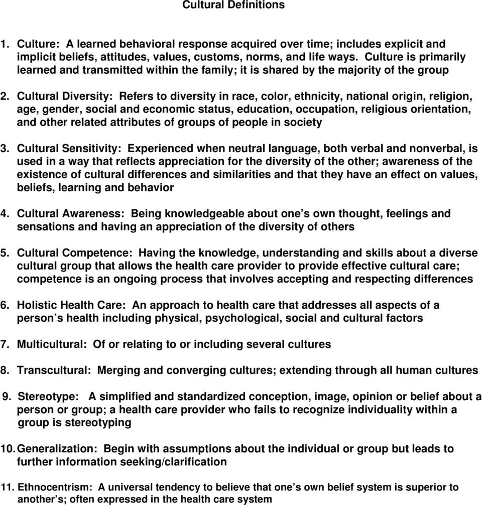 Cultural Diversity: Refers to diversity in race, color, ethnicity, national origin, religion, age, gender, social and economic status, education, occupation, religious orientation, and other related