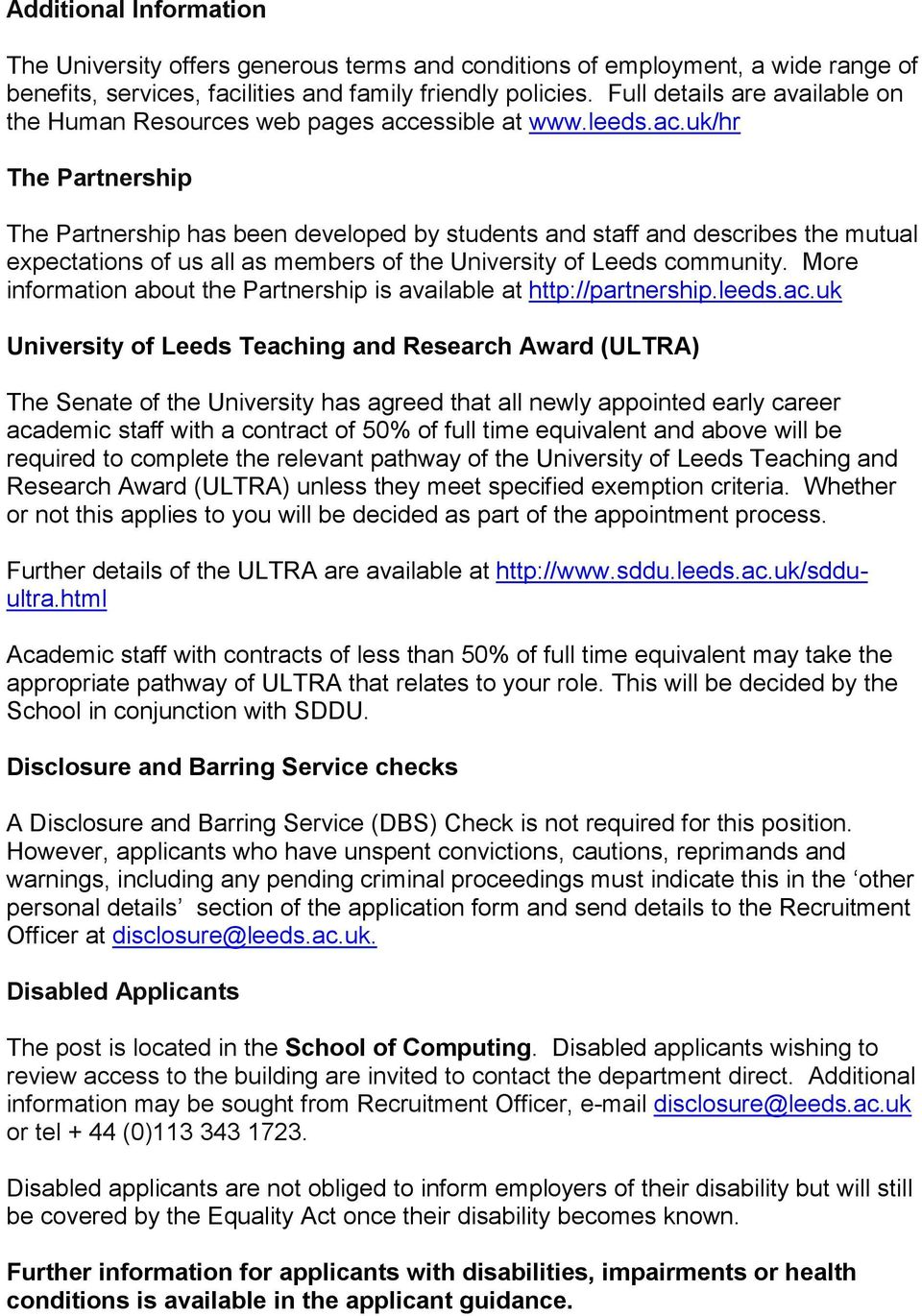 essible at www.leeds.ac.uk/hr The Partnership The Partnership has been developed by students and staff and describes the mutual expectations of us all as members of the University of Leeds community.