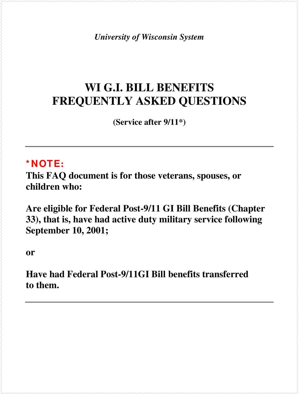is for those veterans, spouses, or children who: Are eligible for Federal Post-9/11 GI Bill