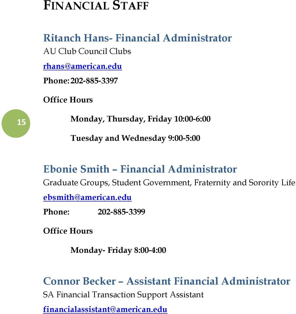 Financial Administrator Graduate Groups, Student Government, Fraternity and Sorority Life ebsmith@american.