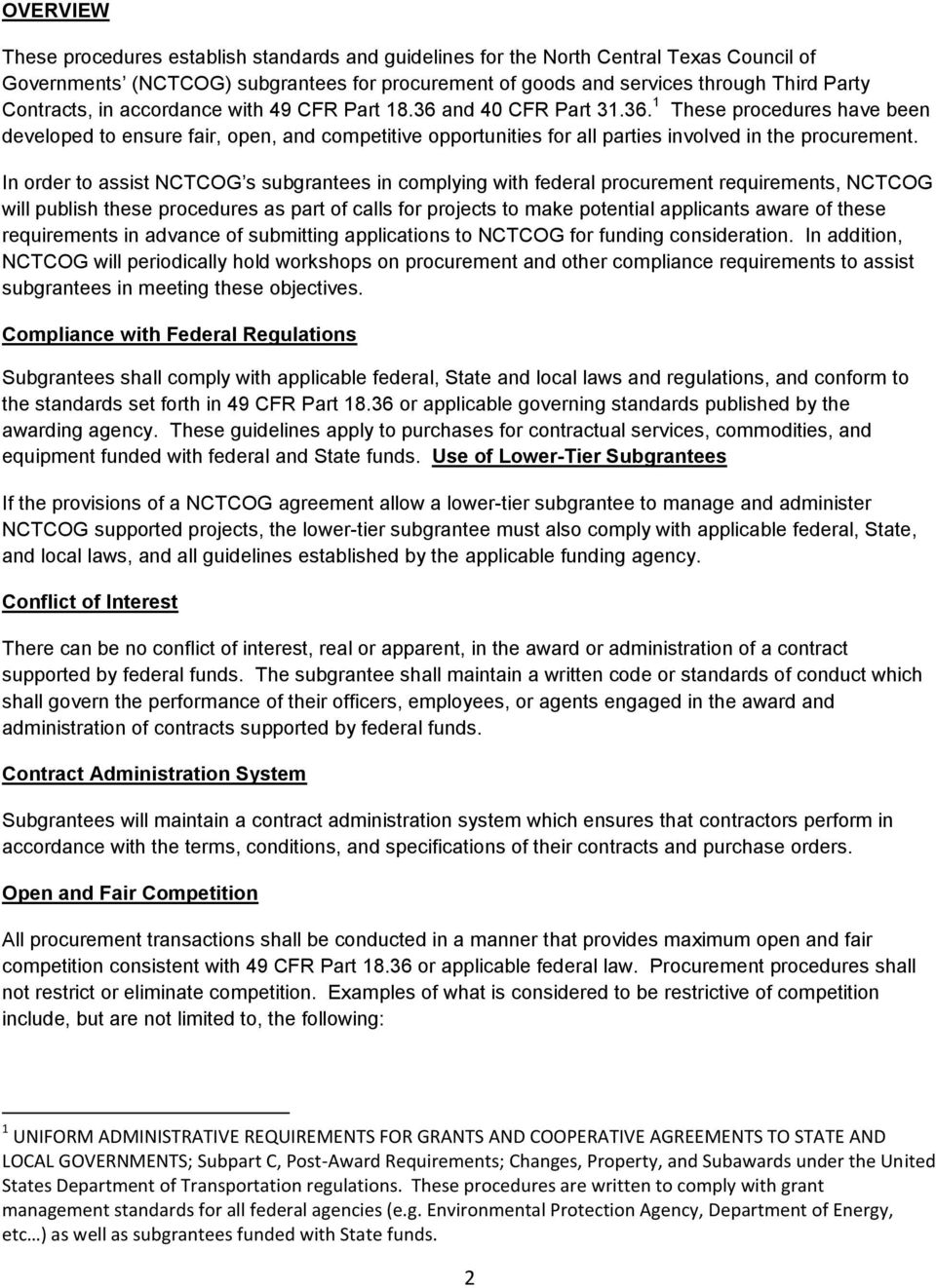 In rder t assist NCTCOG s subgrantees in cmplying with federal prcurement requirements, NCTCOG will publish these prcedures as part f calls fr prjects t make ptential applicants aware f these