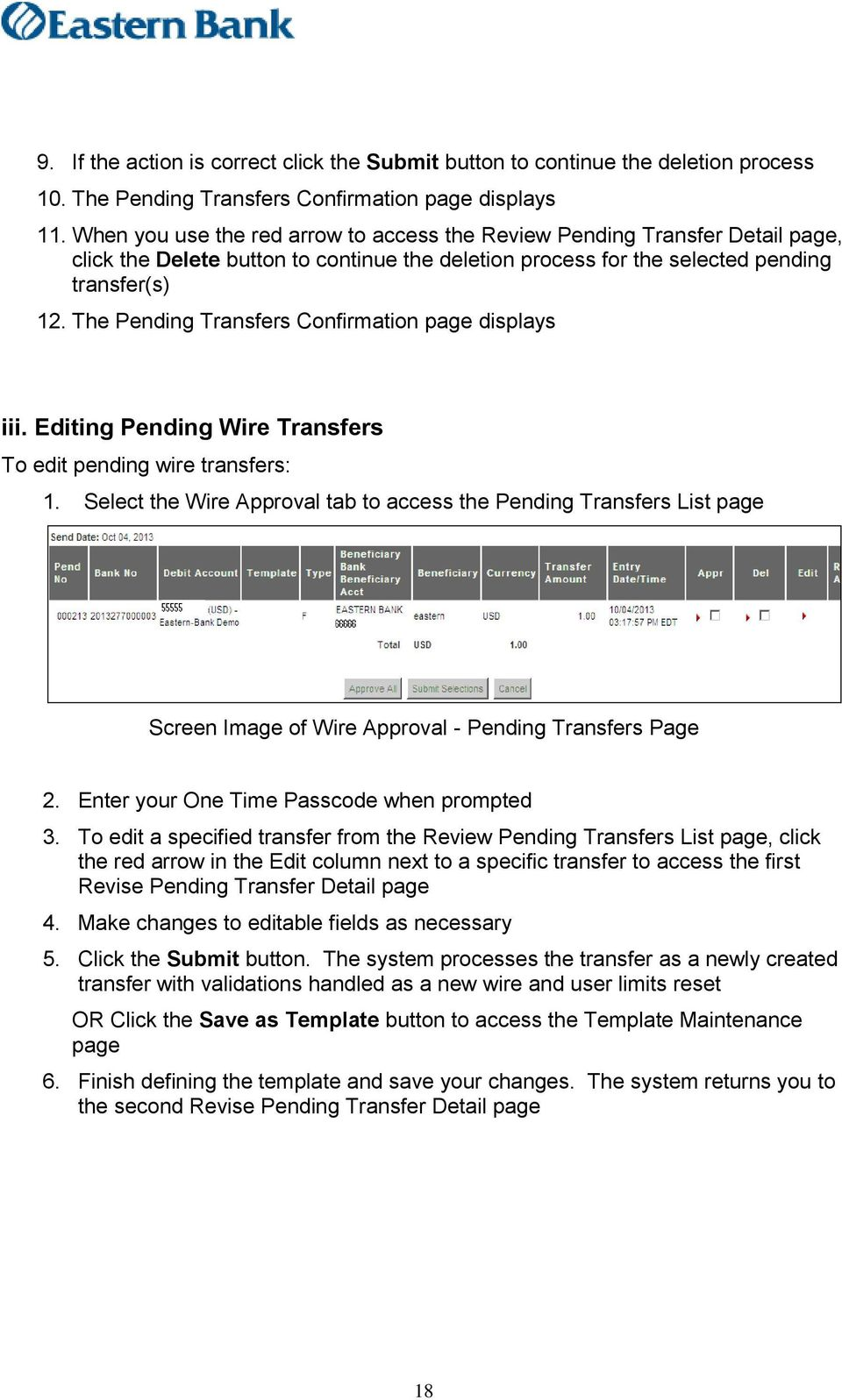 The Pending Transfers Confirmation page displays iii. Editing Pending Wire Transfers To edit pending wire transfers: 1.