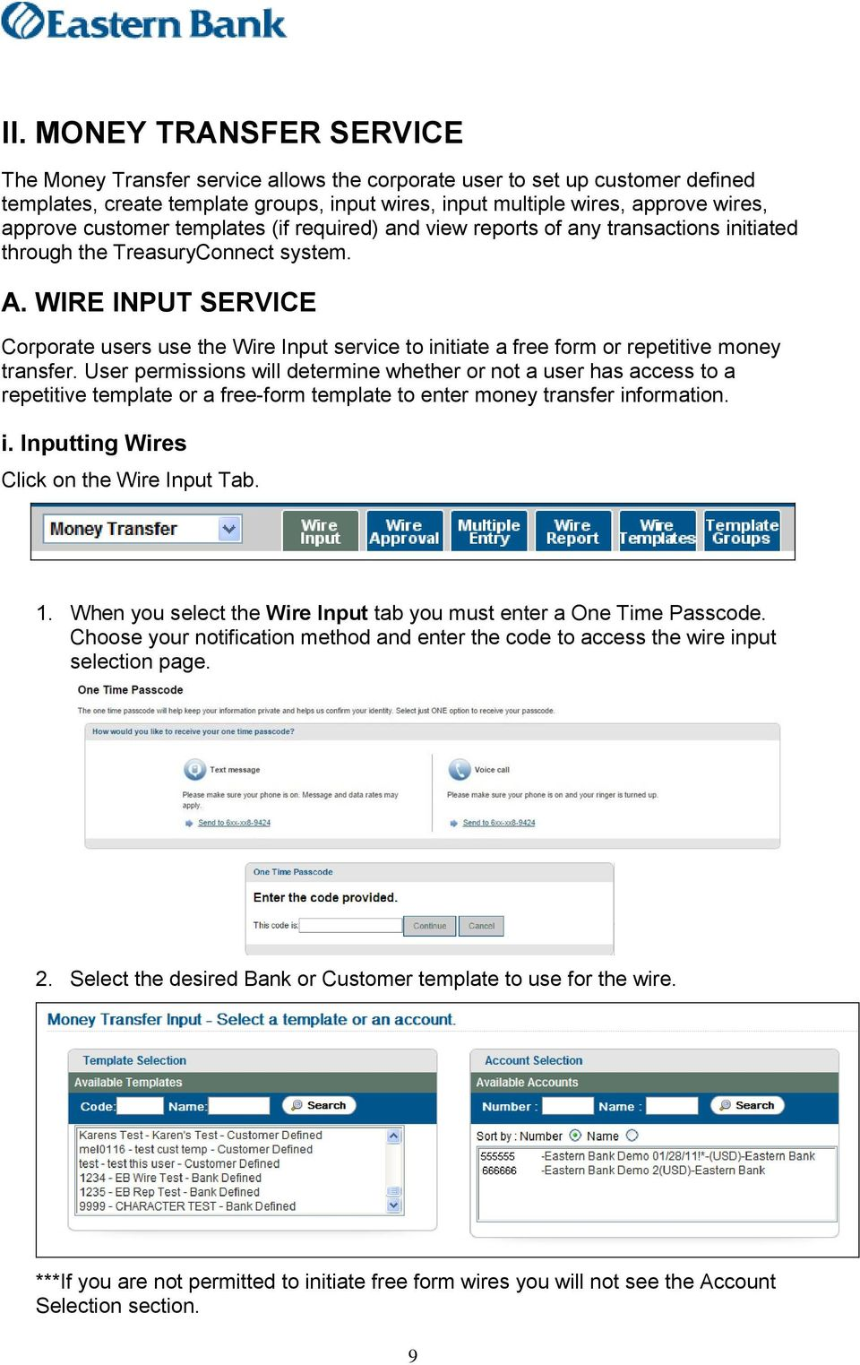 WIRE INPUT SERVICE Corporate users use the Wire Input service to initiate a free form or repetitive money transfer.