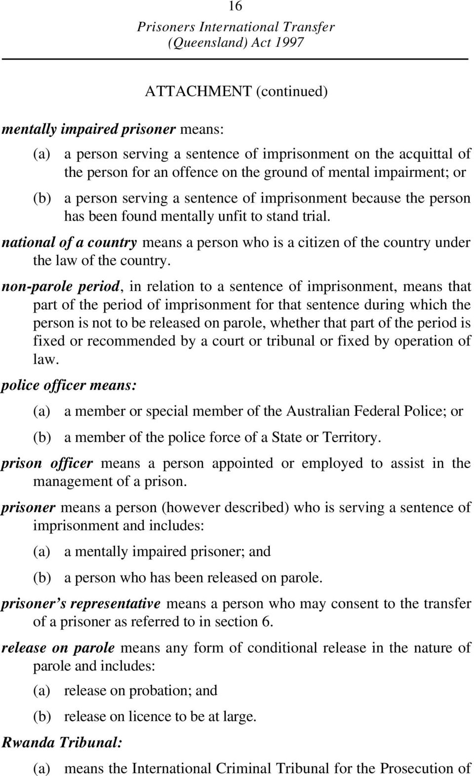non-parole period, in relation to a sentence of imprisonment, means that part of the period of imprisonment for that sentence during which the person is not to be released on parole, whether that