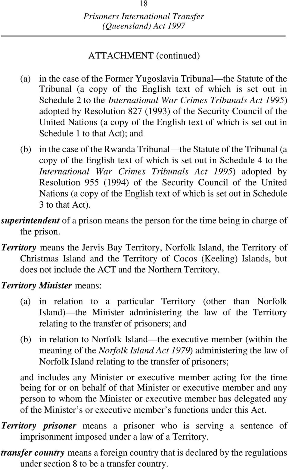 of the Tribunal (a copy of the English text of which is set out in Schedule 4 to the International War Crimes Tribunals Act 1995) adopted by Resolution 955 (1994) of the Security Council of the