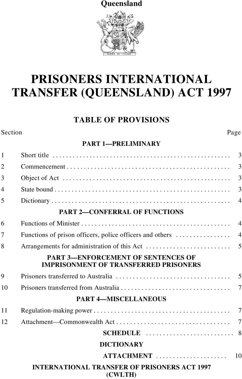.................................................... 4 PART 2 CONFERRAL OF FUNCTIONS 6 Functions of Minister............................................ 4 7 Functions of prison officers, police officers and others.