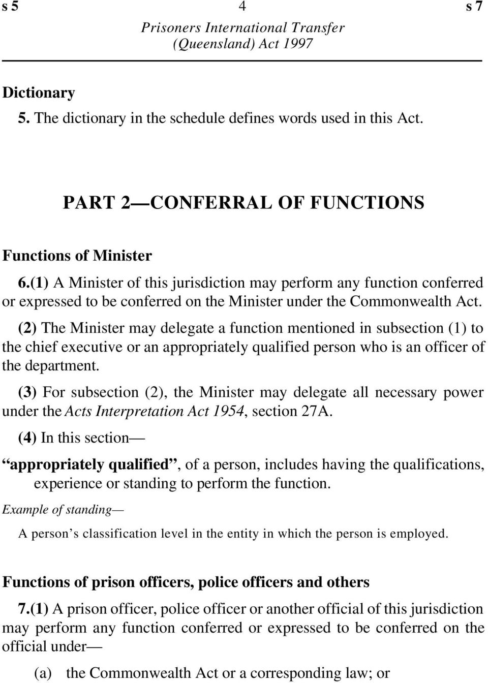 (2) The Minister may delegate a function mentioned in subsection (1) to the chief executive or an appropriately qualified person who is an officer of the department.