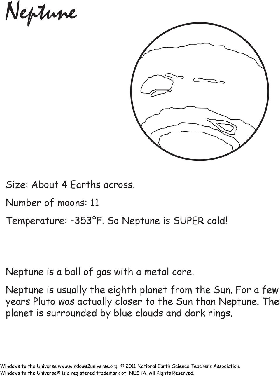 Neptune is usually the eighth planet from the Sun.