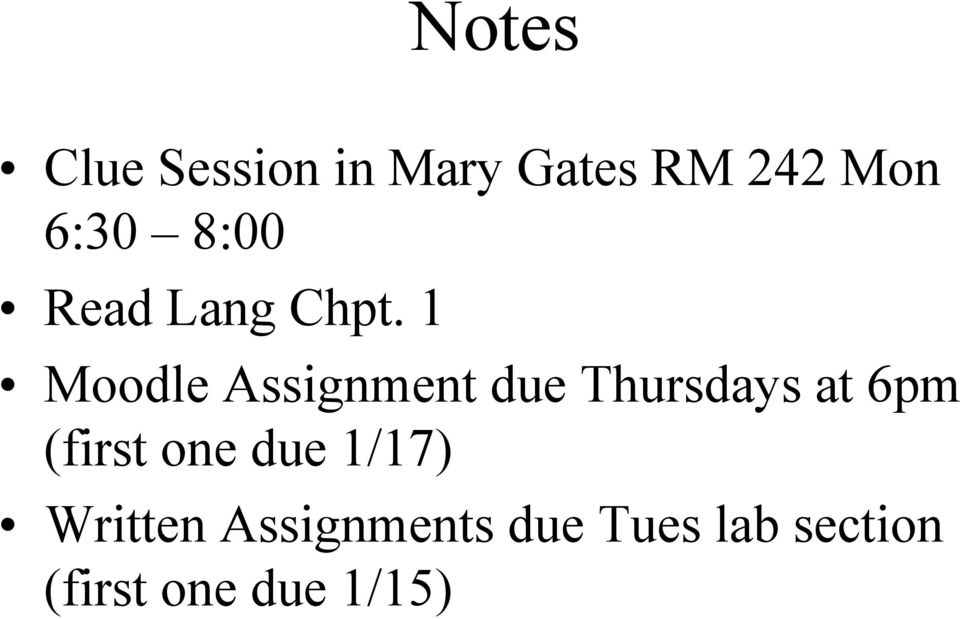 1 Moodle Assignment due Thursdays at 6pm (first