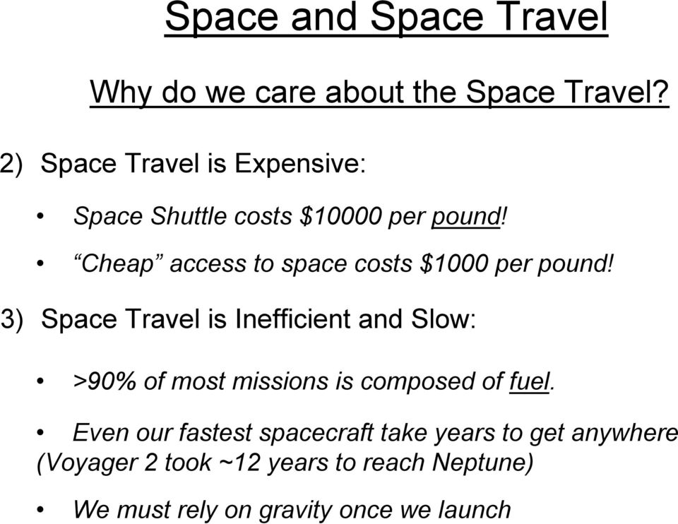 Cheap access to space costs $1000 per pound!