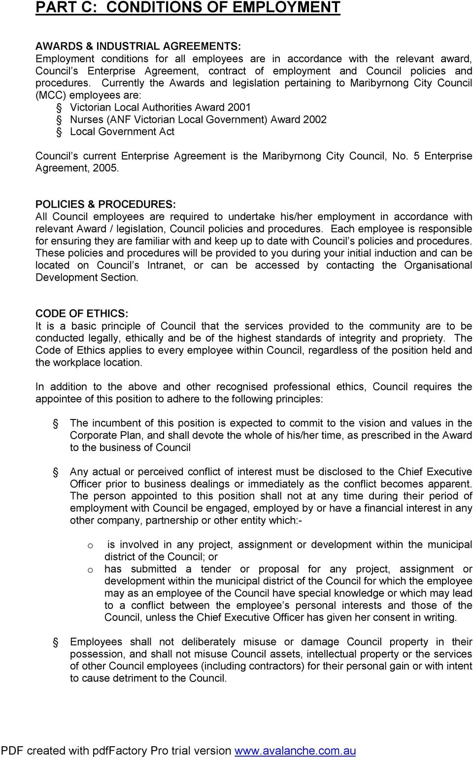 Currently the Awards and legislation pertaining to Maribyrnong City Council (MCC) employees are: Victorian Local Authorities Award 2001 Nurses (ANF Victorian Local Government) Award 2002 Local